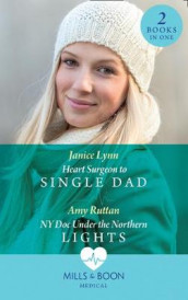 Heart Surgeon To Single Dad av Janice Lynn og Amy Ruttan (Heftet)