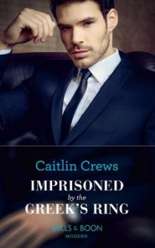 Imprisoned By The Greek's Ring av Caitlin Crews (Heftet)