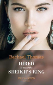 Hired To Wear The Sheikh's Ring av Rachael Thomas (Heftet)