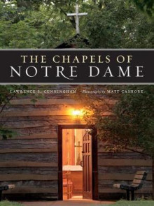 The Chapels of Notre Dame av Lawrence S. Cunningham (Innbundet)