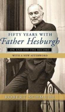 Fifty Years with Father Hesburgh av Robert Schmuhl (Innbundet)