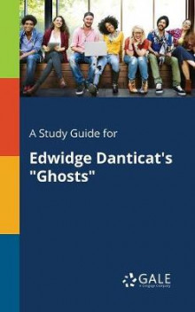 A Study Guide for Edwidge Danticat's Ghosts av Cengage Learning Gale (Heftet)