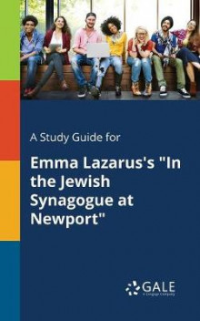 A Study Guide for Emma Lazarus's in the Jewish Synagogue at Newport av Cengage Learning Gale (Heftet)