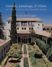 Gardens, Landscape, and Vision in the Palaces of Islamic Spain av D. Fairchild Ruggles (Heftet)