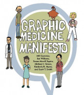 Graphic Medicine Manifesto av MK Czerwiec, Michael J. Green, Kimberly R. Myers, Scott T. Smith, Susan Merrill Squier og Ian Williams (Heftet)