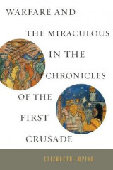 Omslag - Warfare and the Miraculous in the Chronicles of the First Crusade