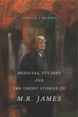 Omslag - Medieval Studies and the Ghost Stories of M. R. James