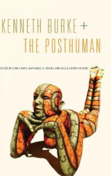Omslag - Kenneth Burke + The Posthuman