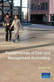 Fundamentals of Cost and Management Accounting av Ian Mearns (Heftet)