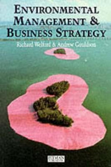 Environmental Management and Business Strategy av Richard Welford og Andrew Gouldson (Heftet)