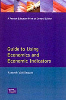 Financial Times Guide To Using Economics And Economic Indicators av Romesh Vaitilingam (Heftet)