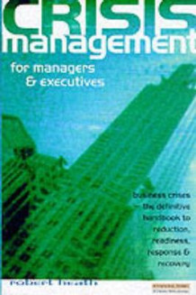 Crisis Management for Executives av Robert J. Heath (Heftet)