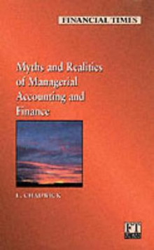 The Financial Times Management Briefings: Myths and Realities of Managerial Accounting and Finance av Leslie Chadwick (Heftet)