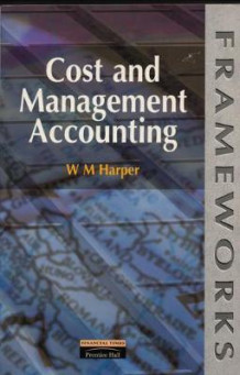 Cost and Management Accounting av W.M. Harper (Heftet)