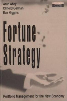 Fortune Strategy av Ean Higgins, Arun Abey og Clifford German (Heftet)