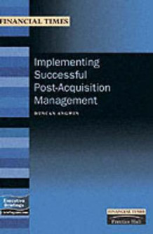 Implementing Successful Post-Acquisition Management av Duncan Angwin (Heftet)