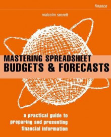 Mastering Spreadsheet Budgets and Forecasts av Malcolm Secrett (Heftet)