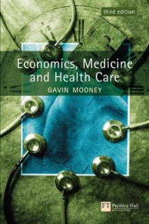 Economics Medicine and Healthcare av Gavin Mooney (Heftet)