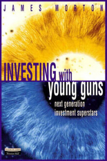 Investing with Young Guns av James Morton (Heftet)