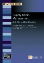 Supply Chain Management av Andrew Cox, Paul Ireland, Chris Lonsdale og Joe Sanderson (Heftet)