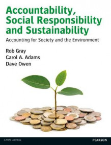 Accountability, Social Responsibility and Sustainability: Accounting for Society and the Environment av Dave Owen, Carol A. Adams og Rob Gray (Heftet)