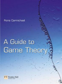 A Guide to Game Theory av Fiona Carmichael (Heftet)
