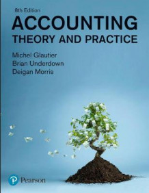 Accounting: Theory and Practice av Michel Glautier, Brian Underdown og Deigan Morris (Heftet)