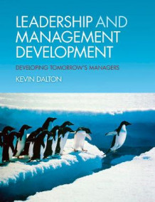 Leadership and Management Development av Kevin Dalton (Heftet)