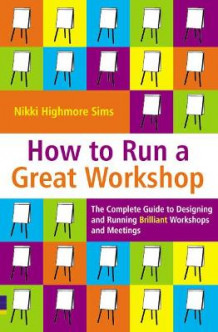 How to Run a Great Workshop av Nikki Highmore Simms (Heftet)