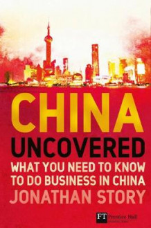 China Uncovered av Jonathan Story (Heftet)