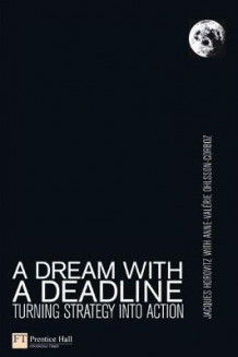 A Dream with a Deadline av Jacques Horovitz og Anne-Valerie Ohlsson-Corboz (Innbundet)