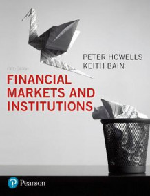 Financial Markets and Institutions av P.G.A. Howells og K. Bain (Heftet)