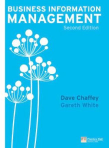 Business Information Management av Dave Chaffey og Gareth White (Heftet)