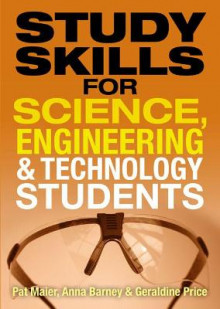 Study Skills for Science, Engineering and Technology Students av Pat Maier, Anna Barney og Geraldine Price (Heftet)