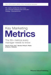 Key Marketing Metrics av Paul W. Farris, Neil T. Bendle, Phillip E. Pfeifer og David J. Reibstein (Heftet)