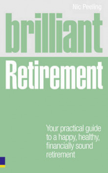 Brilliant retirement - everything you need to know and do to make the most av Nick Peeling (Heftet)