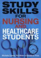 Study Skills for Nursing and Healthcare Students av Michelle Cowen, Pat Maier og Geraldine Price (Heftet)