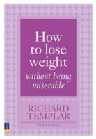 How to Lose Weight Without Being Miserable av Richard Templar (Heftet)