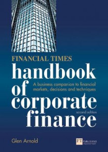 Financial Times Handbook of Corporate Finance av Glen Arnold (Heftet)