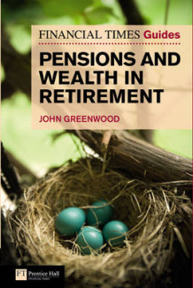 Financial Times Guide to Pensions and Wealth in Retirement av John Greenwood (Heftet)