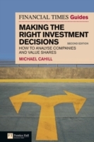 Financial Times Guide to Making the Right Investment Decisions av Michael Cahill (Heftet)