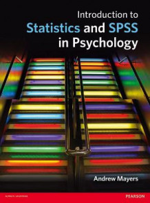 Introduction to statistics and spss in psychology av Andrew Mayers (Heftet)