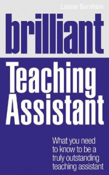 Brilliant Teaching Assistant av Louise Burnham (Heftet)