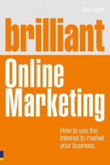 Brilliant Online Marketing av Alex Blyth (Heftet)
