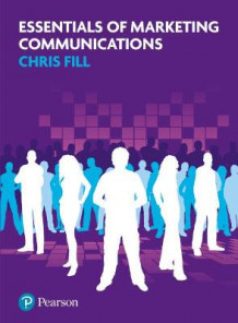 Essentials of Marketing Communications av Chris Fill (Heftet)