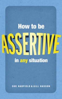 How to Be Assertive in Any Situation av Sue Hadfield og Gill Hasson (Heftet)