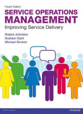Service Operations Management av Graham Clark, Robert Johnston og Michael Shulver (Heftet)