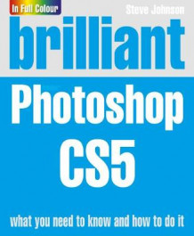Brilliant Photoshop CS5 av Steve Johnson (Heftet)