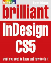 Brilliant InDesign CS5 av Steve Johnson (Heftet)