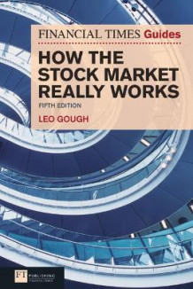 Financial Times Guide to How the Stock Market Really Works av Leo Gough (Heftet)